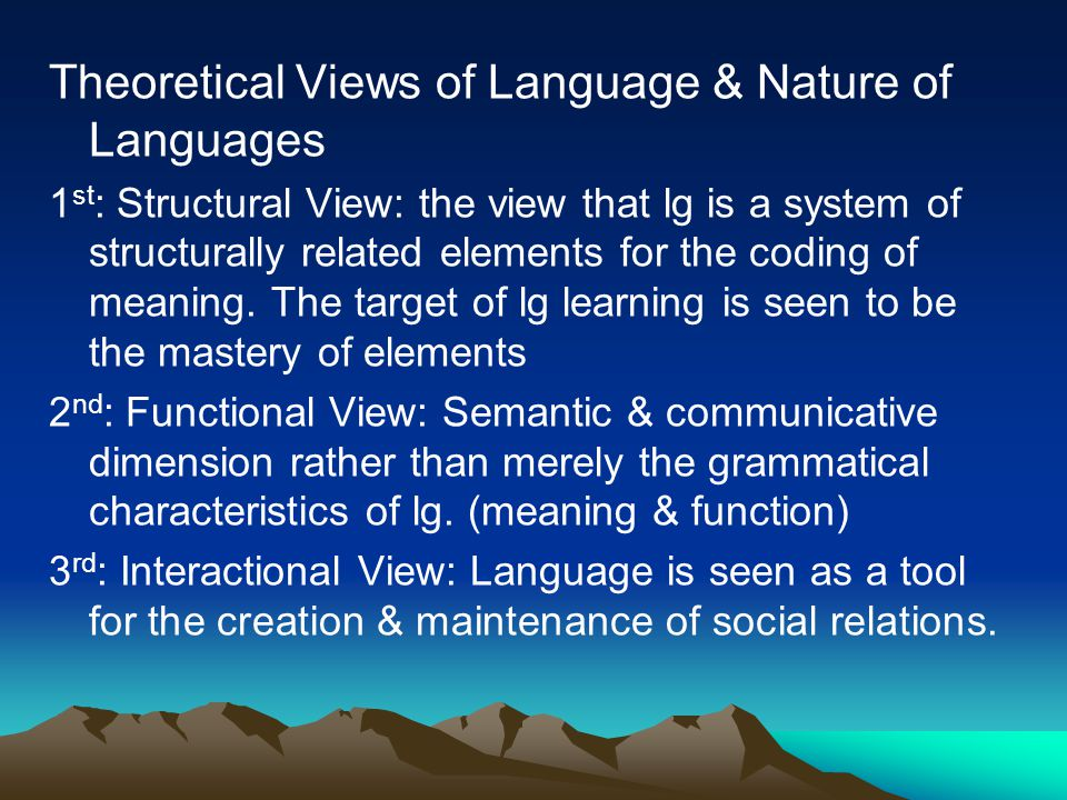 Theoretical Views of Language & Nature of Languages