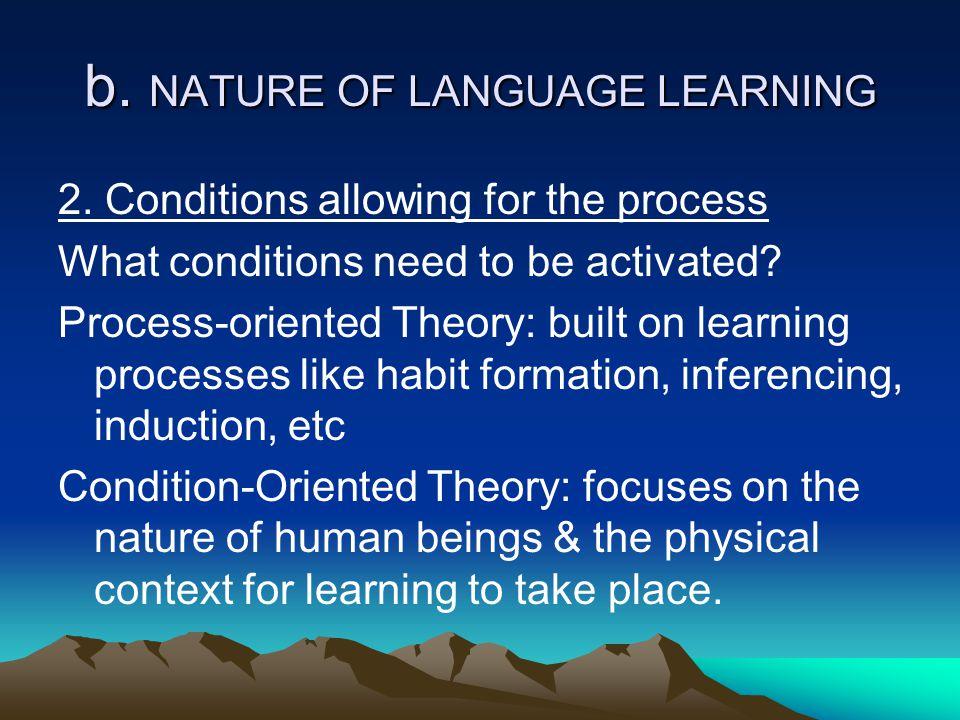 b. NATURE OF LANGUAGE LEARNING
