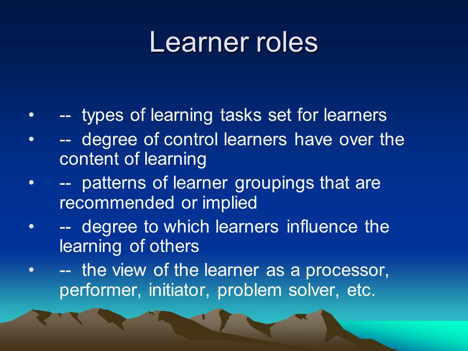 Learner roles -- types of learning tasks set for learners