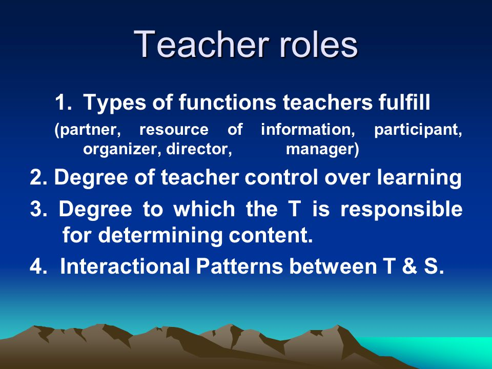 Teacher roles Types of functions teachers fulfill