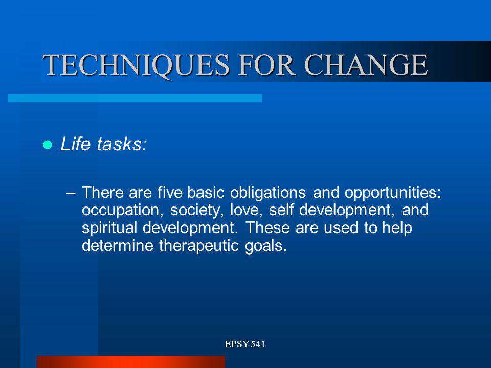 TECHNIQUES FOR CHANGE Life tasks:
