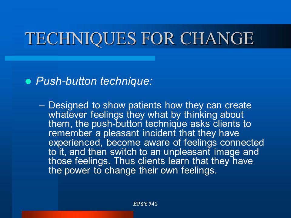 TECHNIQUES FOR CHANGE Push-button technique:
