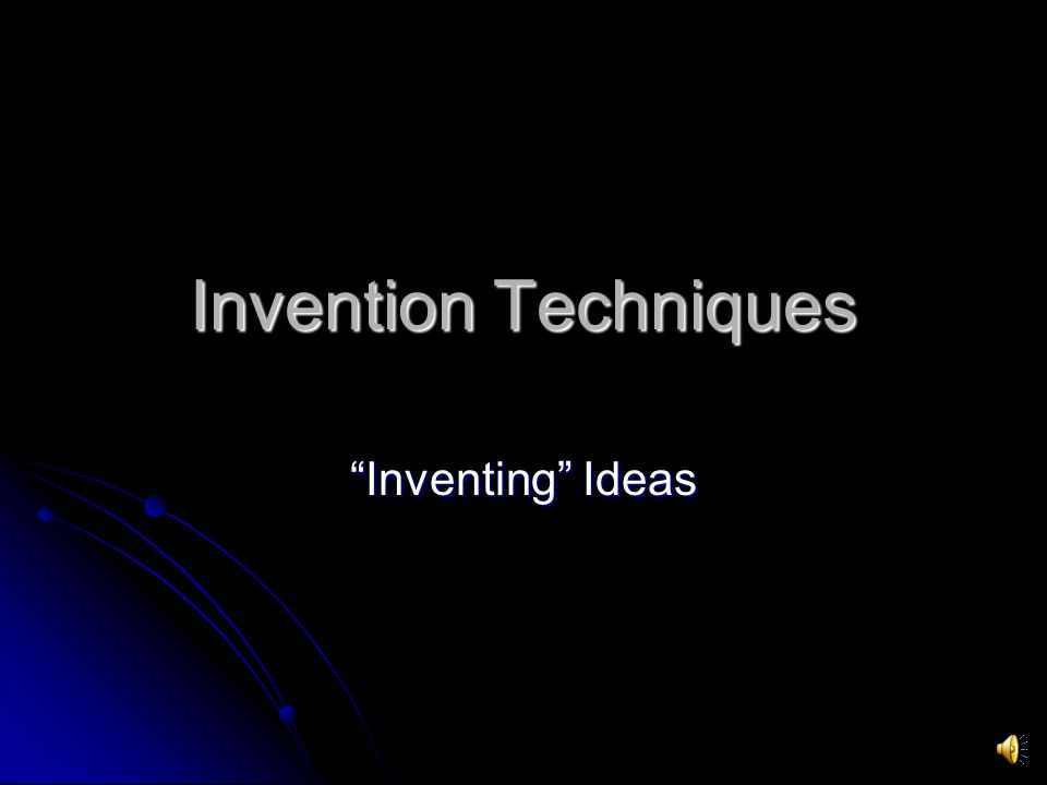 Invention Techniques Inventing Ideas