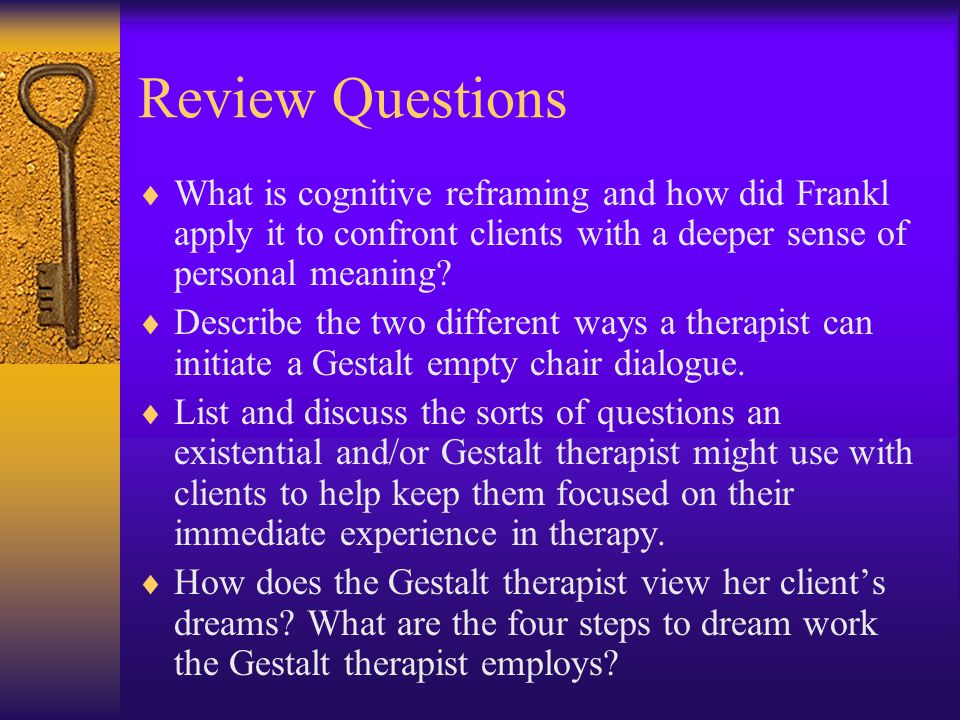 Review Questions What is cognitive reframing and how did Frankl apply it to confront clients with a deeper sense of personal meaning
