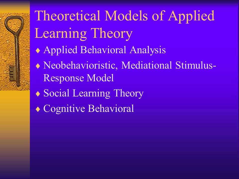 Theoretical Models of Applied Learning Theory