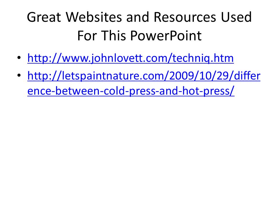 Great Websites and Resources Used For This PowerPoint