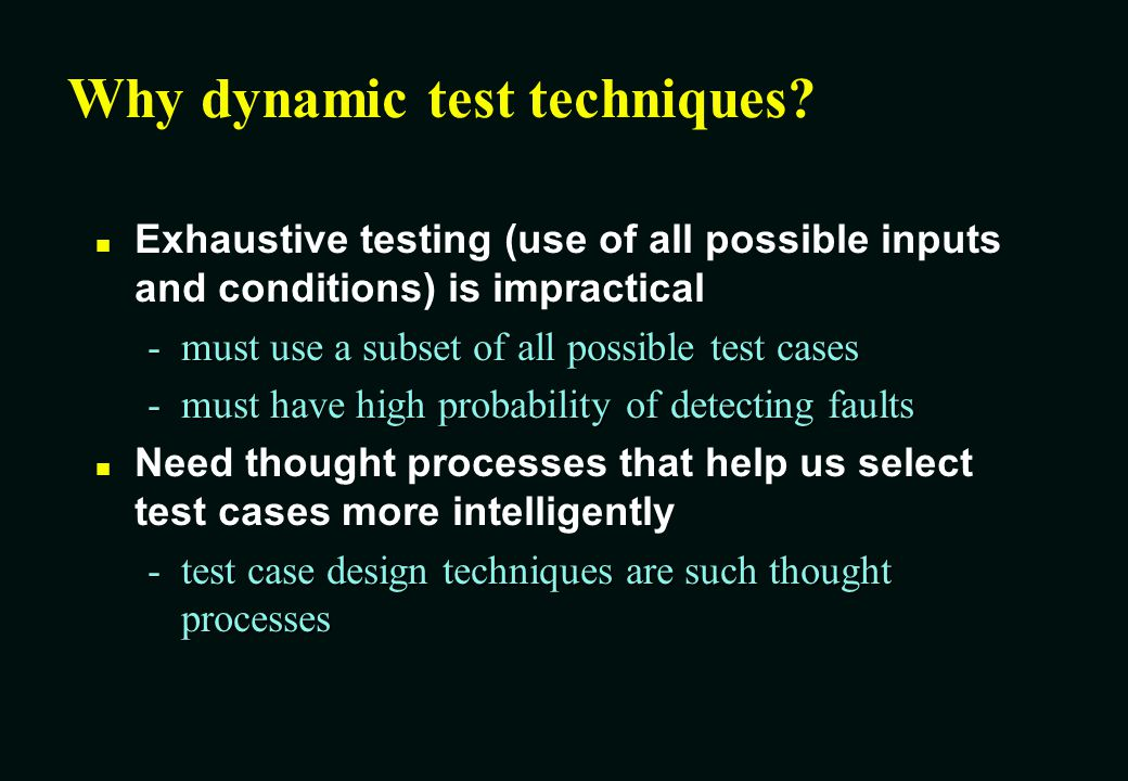 Why dynamic test techniques