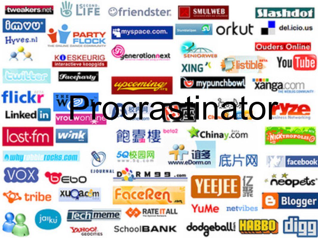 Procrastinator http://www.reputationdefenderblog.com/wp-content/uploads/2009/04/social-networking-sites.jpg.