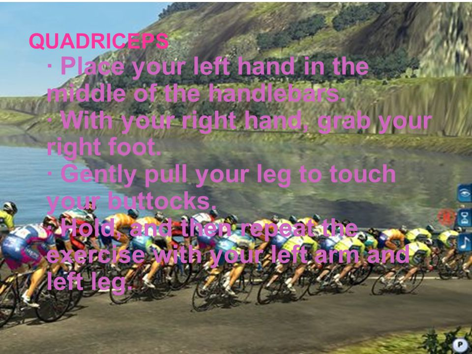 QUADRICEPS · Place your left hand in the middle of the handlebars