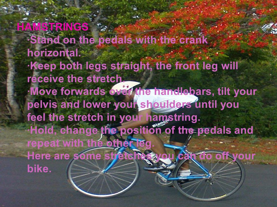 HAMSTRINGS ·Stand on the pedals with the crank horizontal