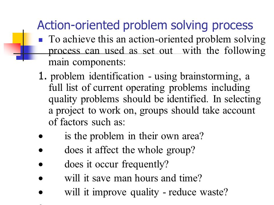 Action‑oriented problem solving process