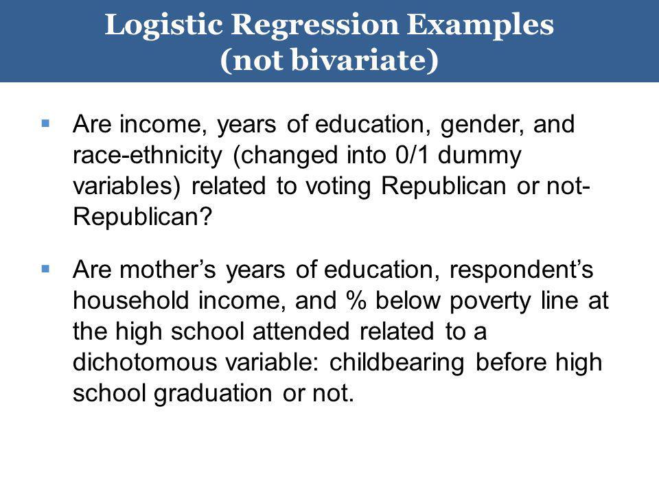 Logistic Regression Examples (not bivariate)