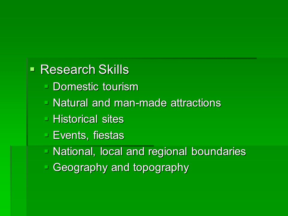 Research Skills Domestic tourism Natural and man-made attractions