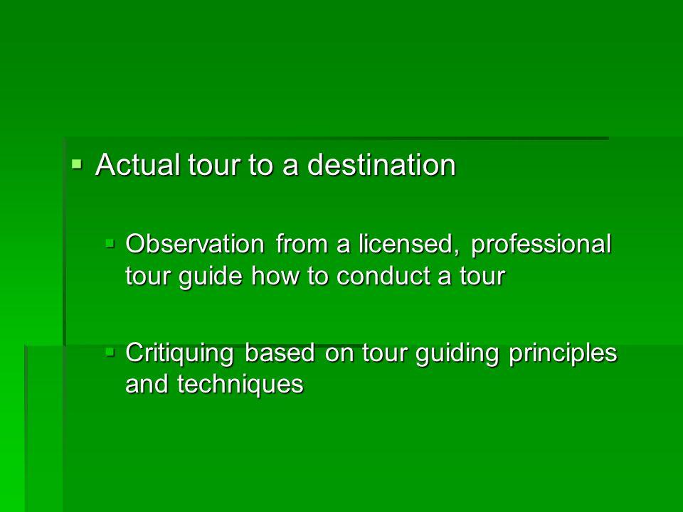 Actual tour to a destination