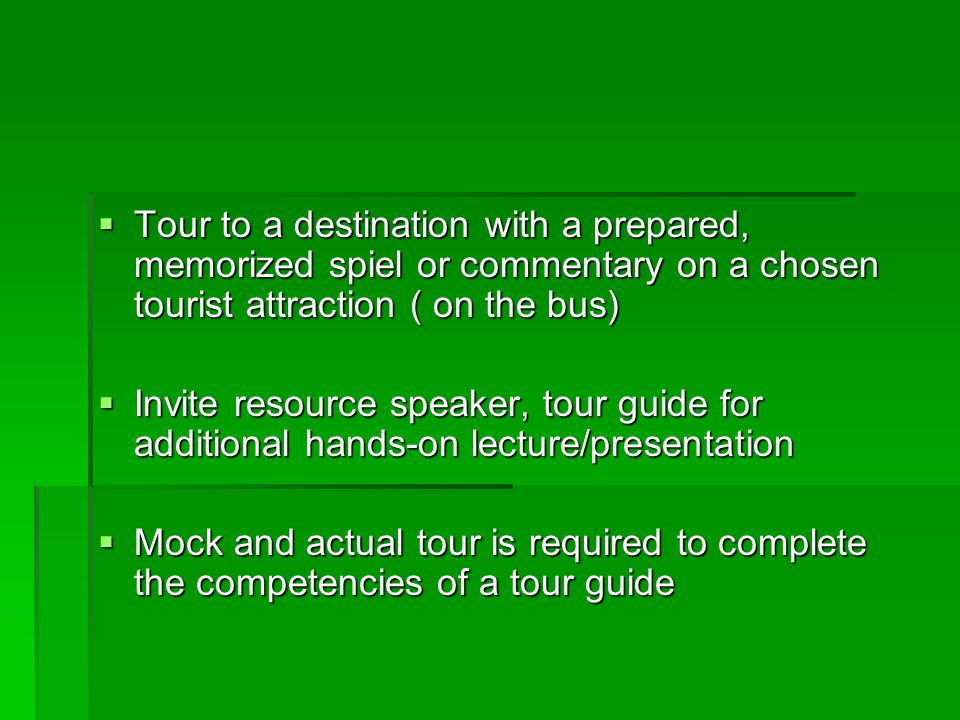 Tour to a destination with a prepared, memorized spiel or commentary on a chosen tourist attraction ( on the bus)