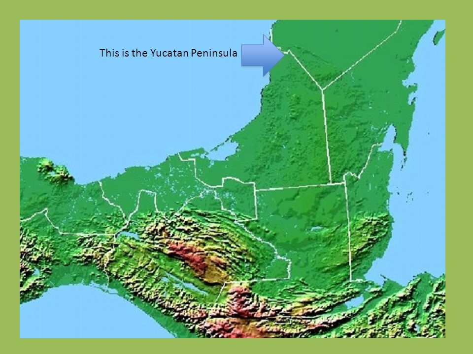 This is the Yucatan Peninsula
