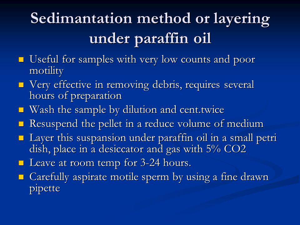 Sedimantation method or layering under paraffin oil
