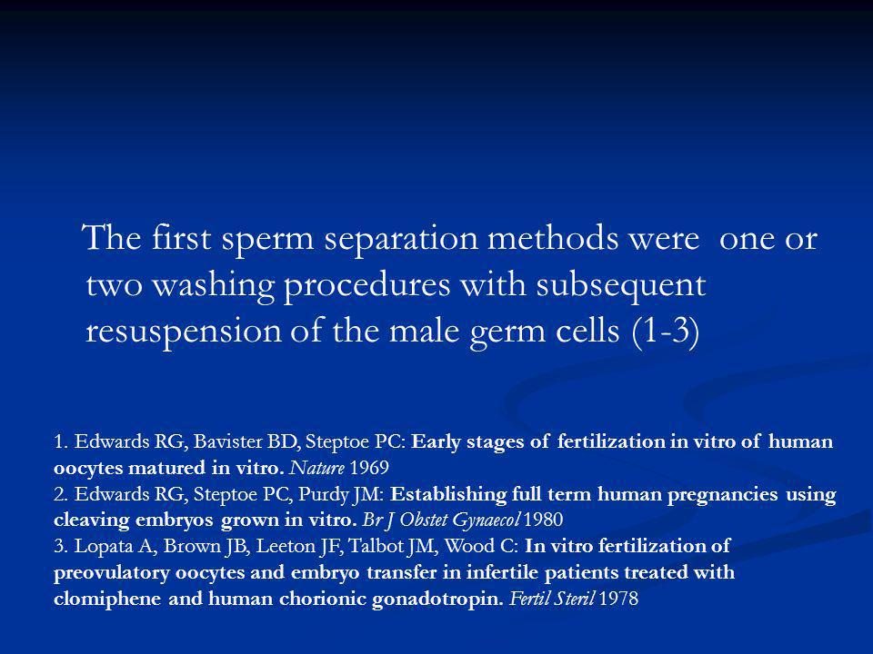 The first sperm separation methods were one or two washing procedures with subsequent resuspension of the male germ cells (1-3)