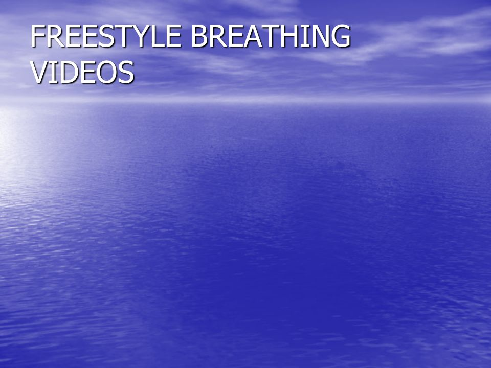 FREESTYLE BREATHING VIDEOS