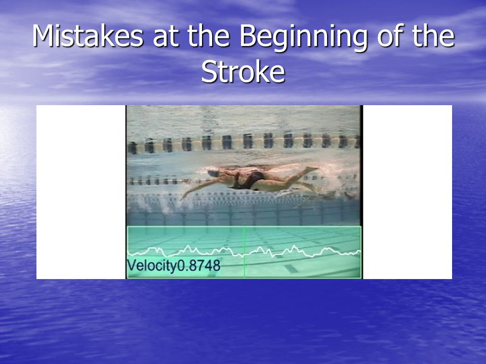 Mistakes at the Beginning of the Stroke