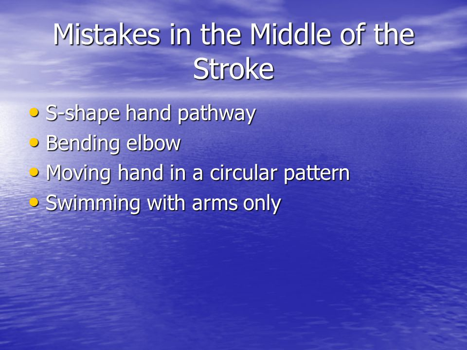 Mistakes in the Middle of the Stroke