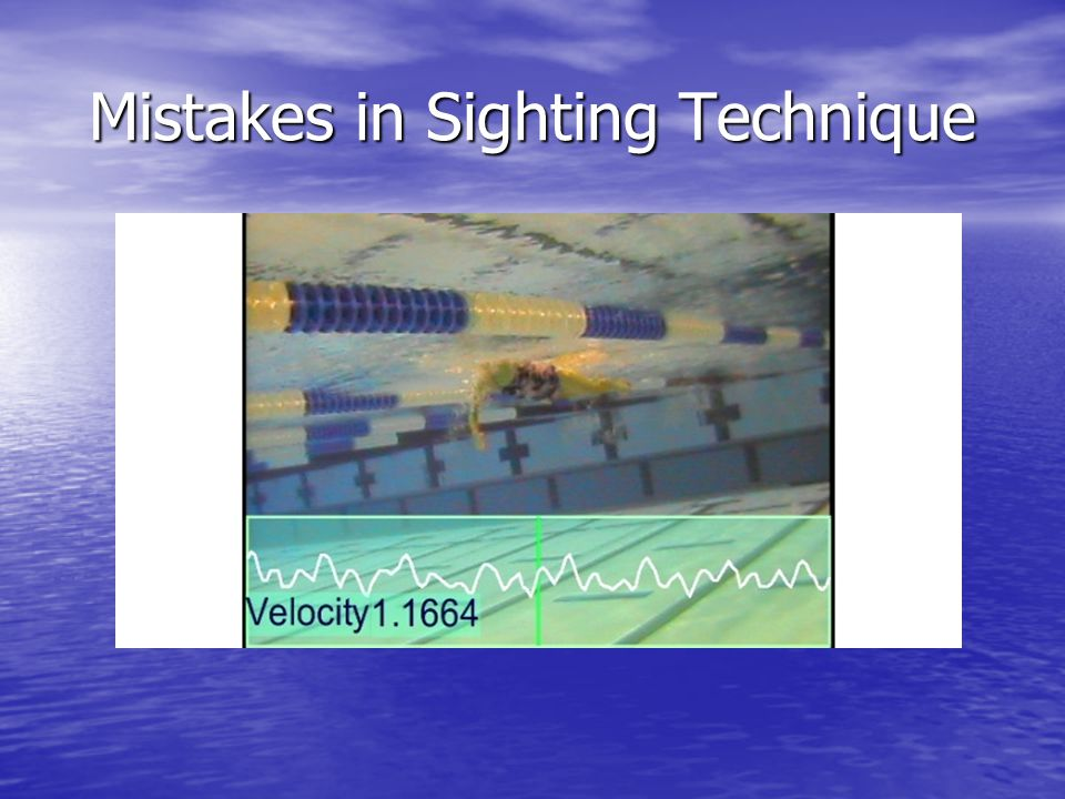 Mistakes in Sighting Technique