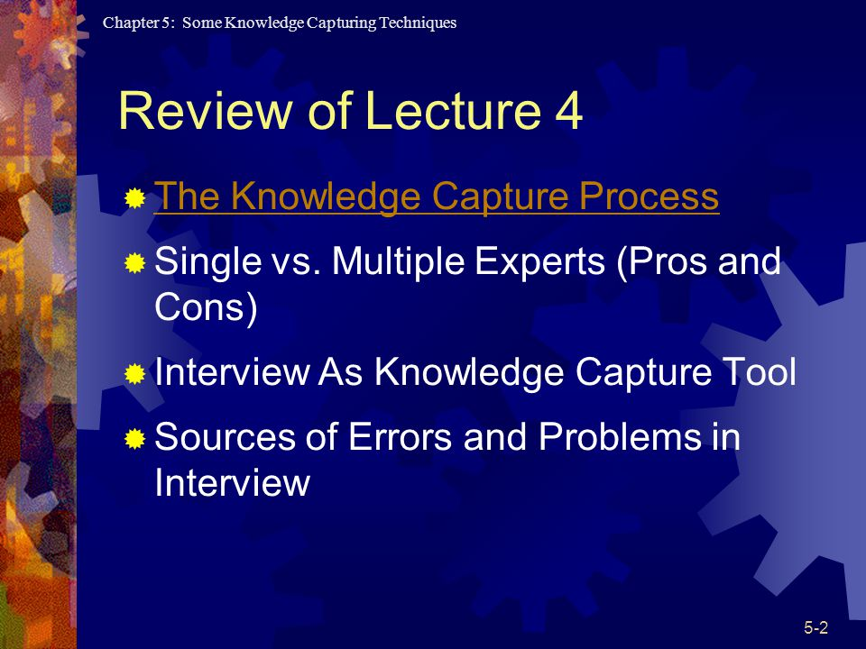 Review of Lecture 4 The Knowledge Capture Process