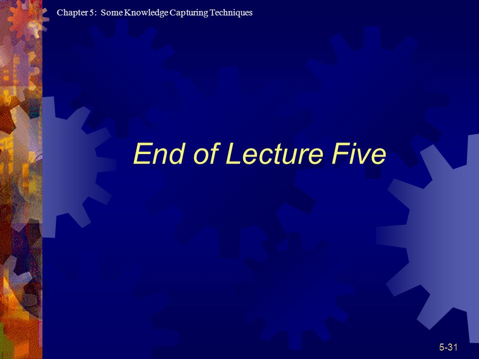 End of Lecture Five This end the Lecture 2.