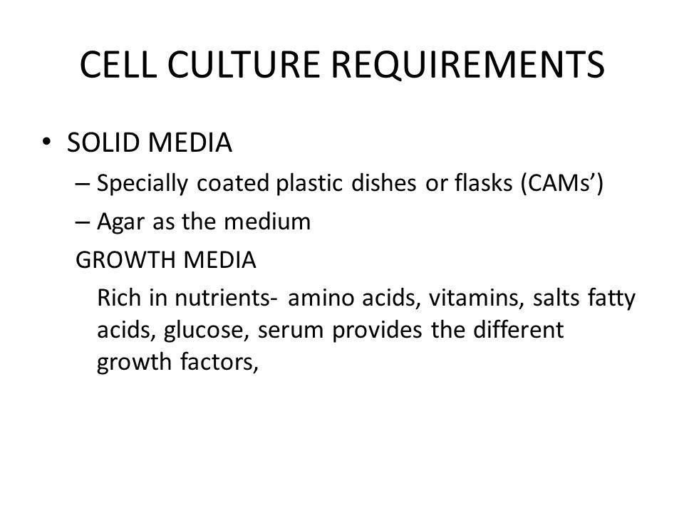 CELL CULTURE REQUIREMENTS