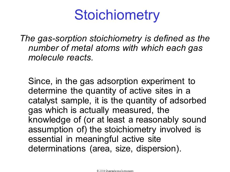 Stoichiometry The gas-sorption stoichiometry is defined as the number of metal atoms with which each gas molecule reacts.