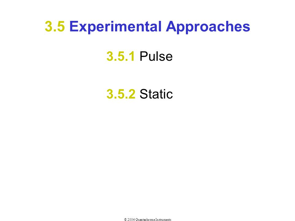 3.5 Experimental Approaches