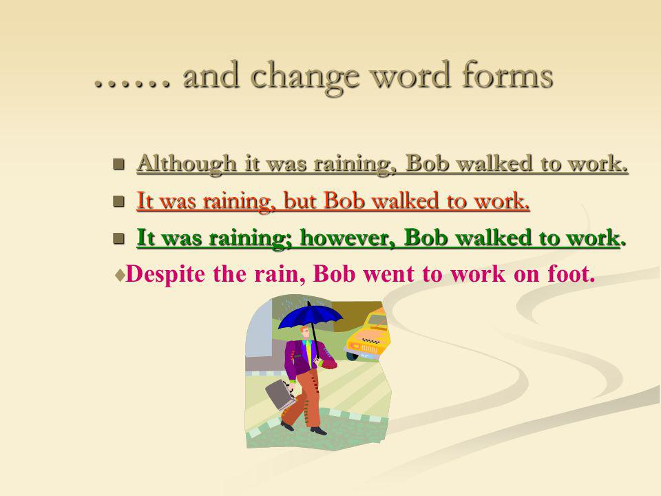 …… and change word forms