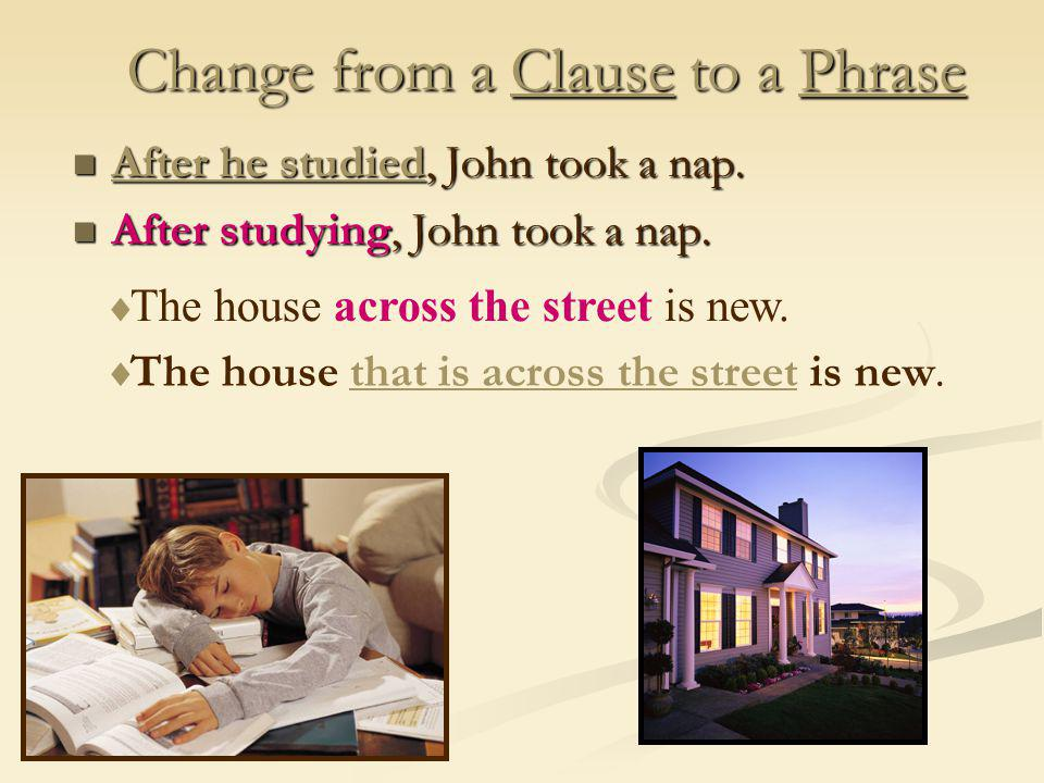 Change from a Clause to a Phrase