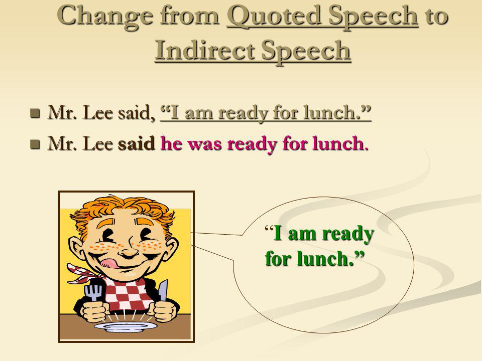 Change from Quoted Speech to Indirect Speech
