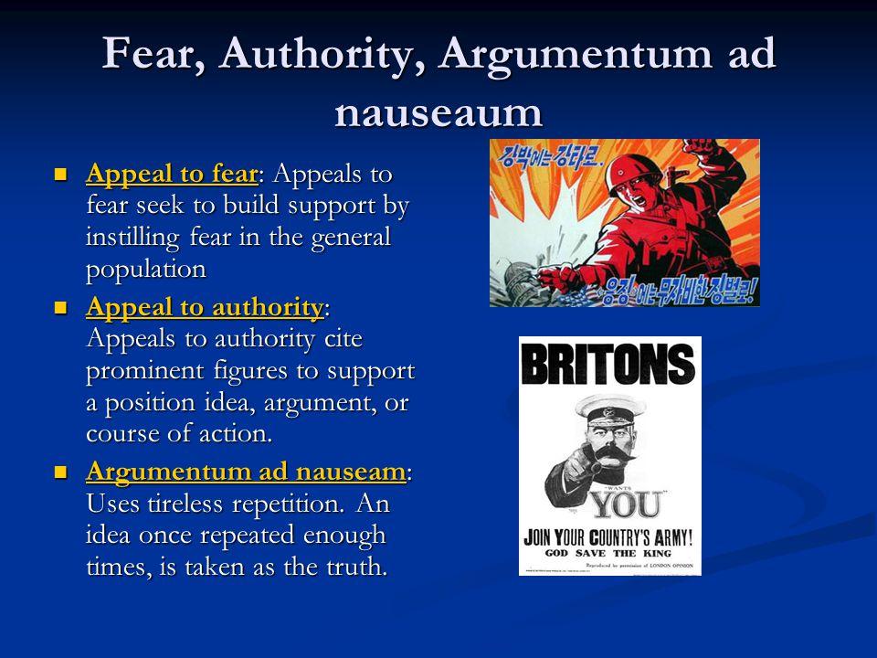 Fear, Authority, Argumentum ad nauseaum
