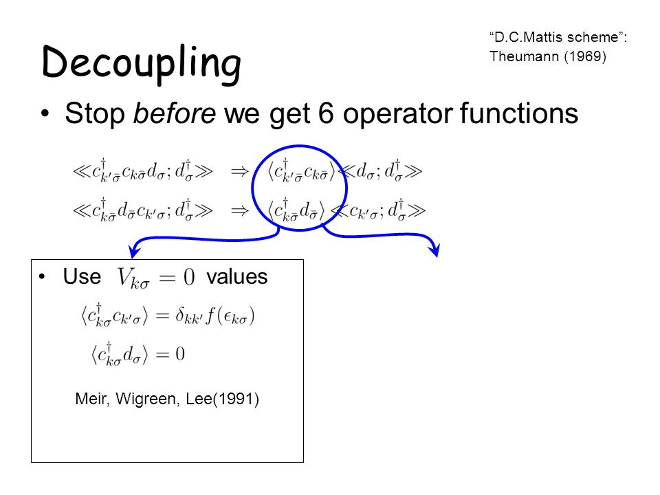 Decoupling Stop before we get 6 operator functions Use values