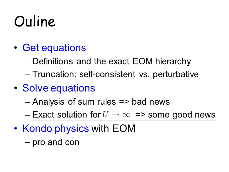 Ouline Get equations Solve equations Kondo physics with EOM