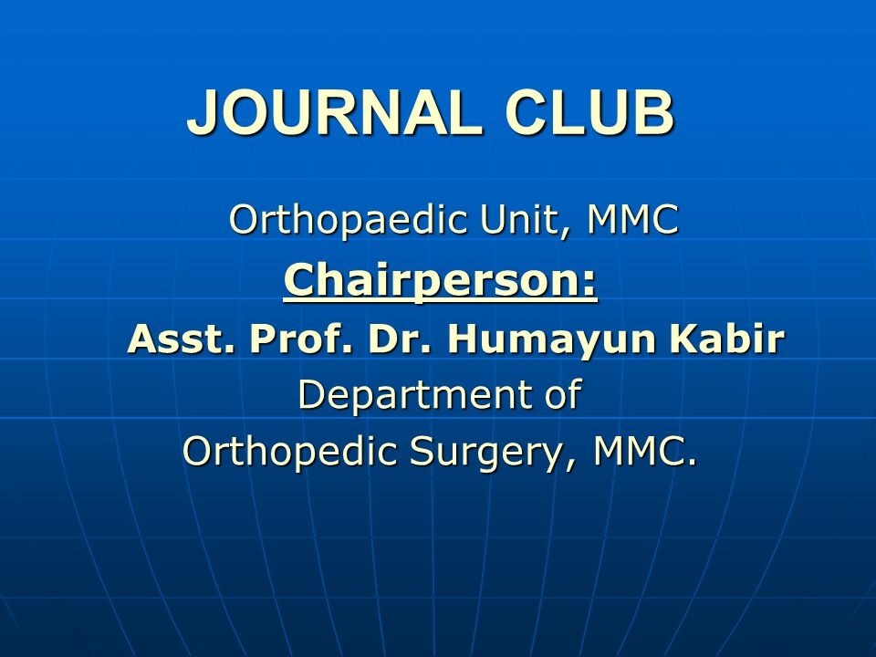 JOURNAL CLUB Orthopaedic Unit, MMC Chairperson: