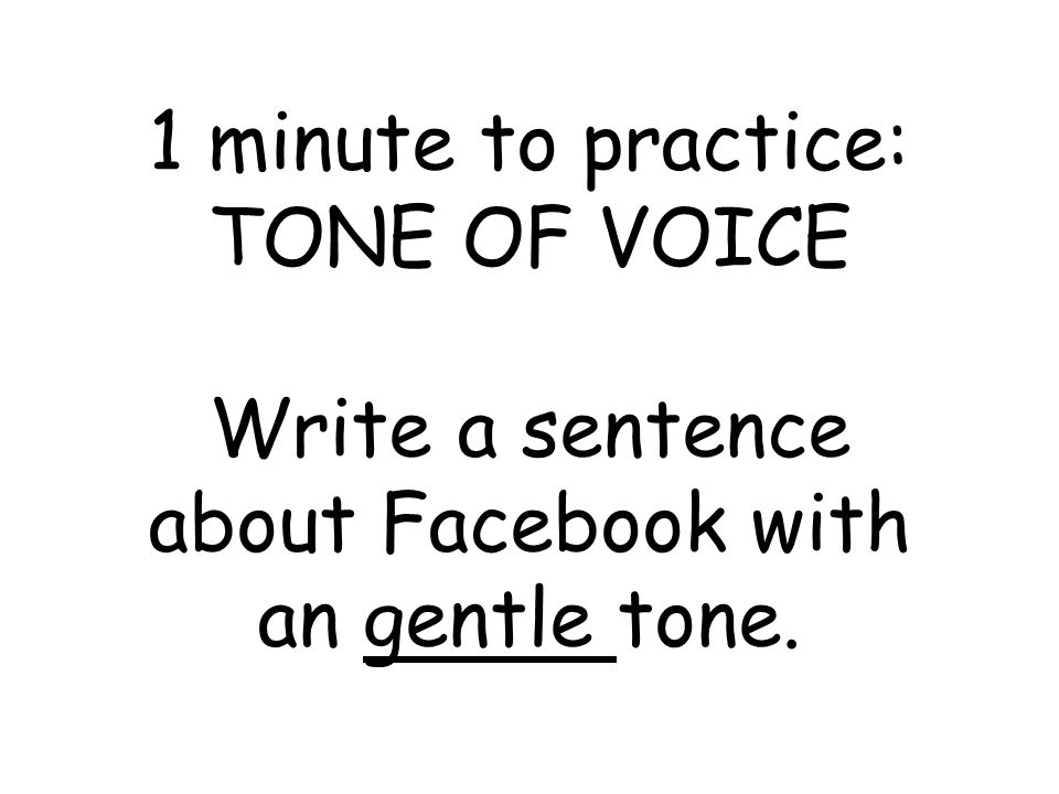 Write a sentence about Facebook with an gentle tone.