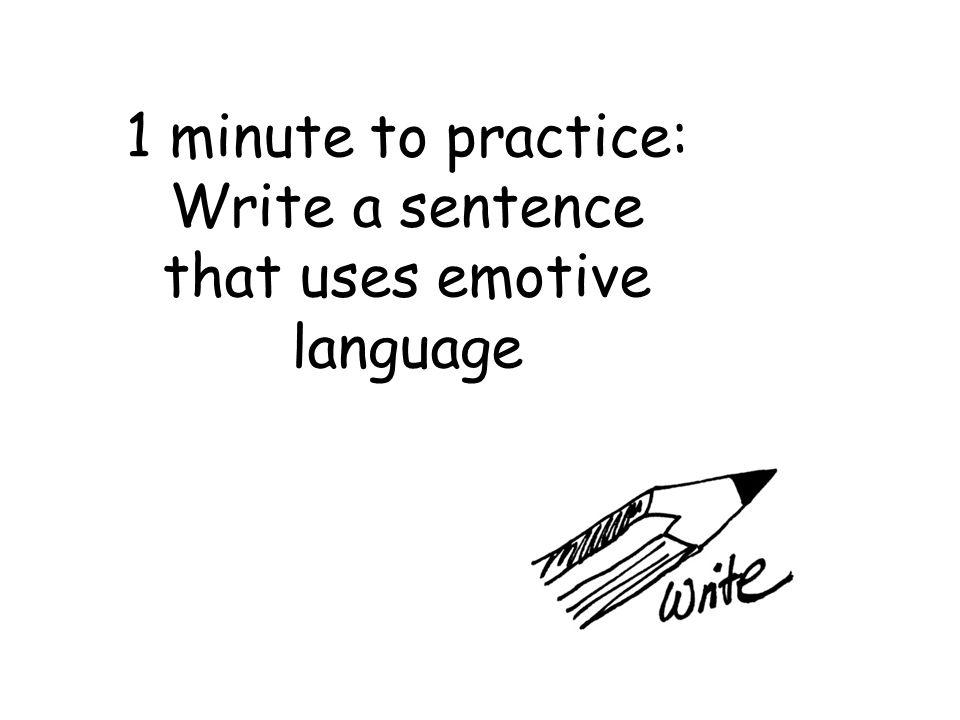 Write a sentence that uses emotive language