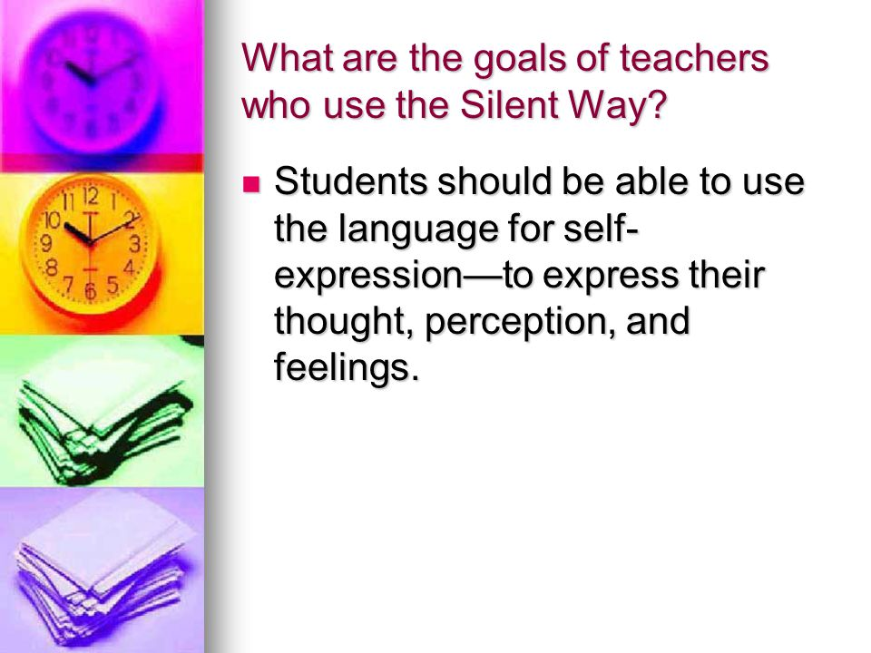 What are the goals of teachers who use the Silent Way