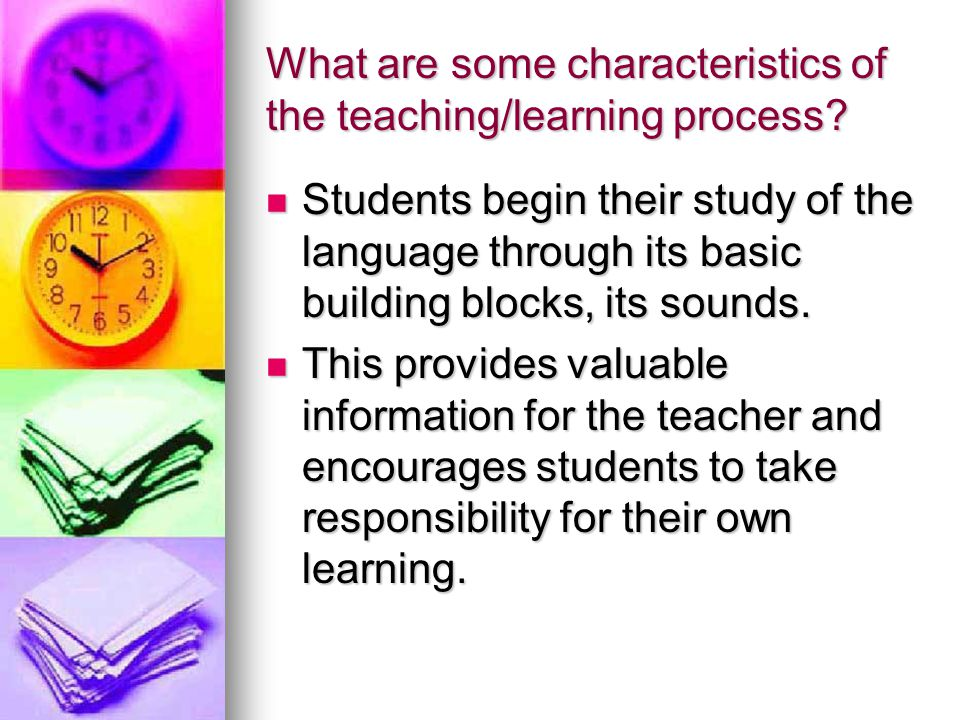 What are some characteristics of the teaching/learning process
