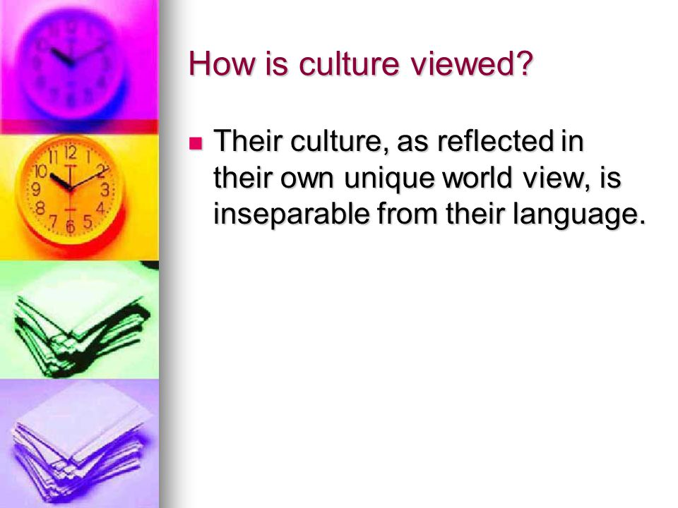 How is culture viewed.