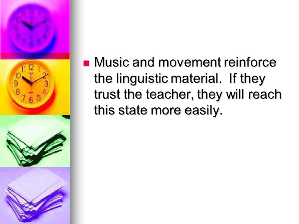 Music and movement reinforce the linguistic material