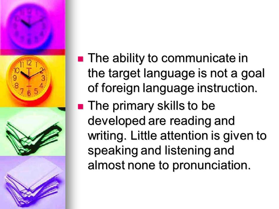 The ability to communicate in the target language is not a goal of foreign language instruction.