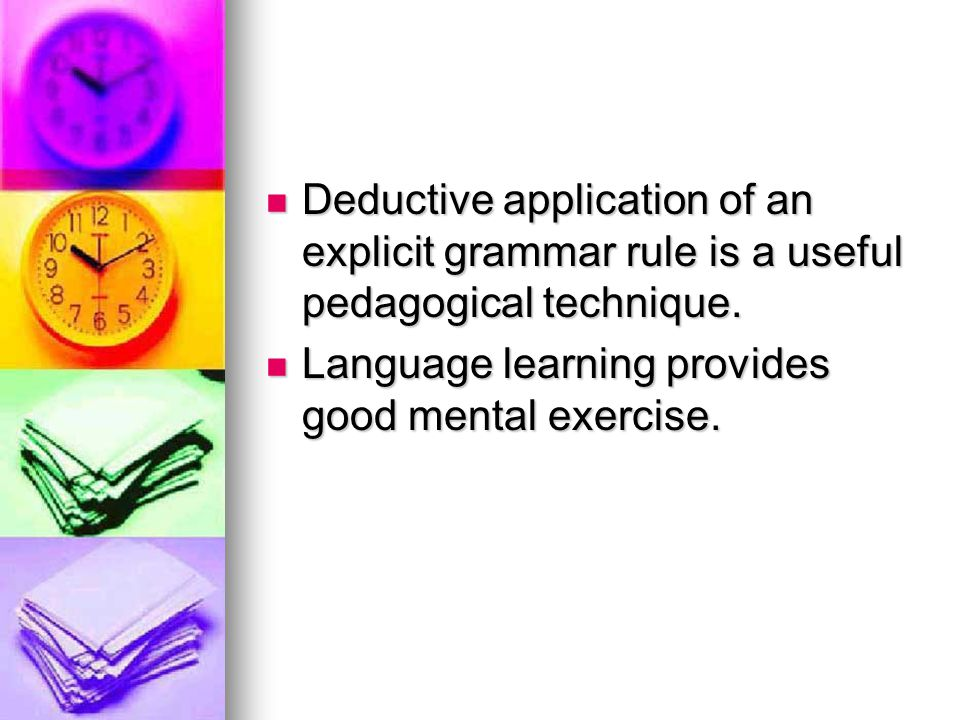 Deductive application of an explicit grammar rule is a useful pedagogical technique.