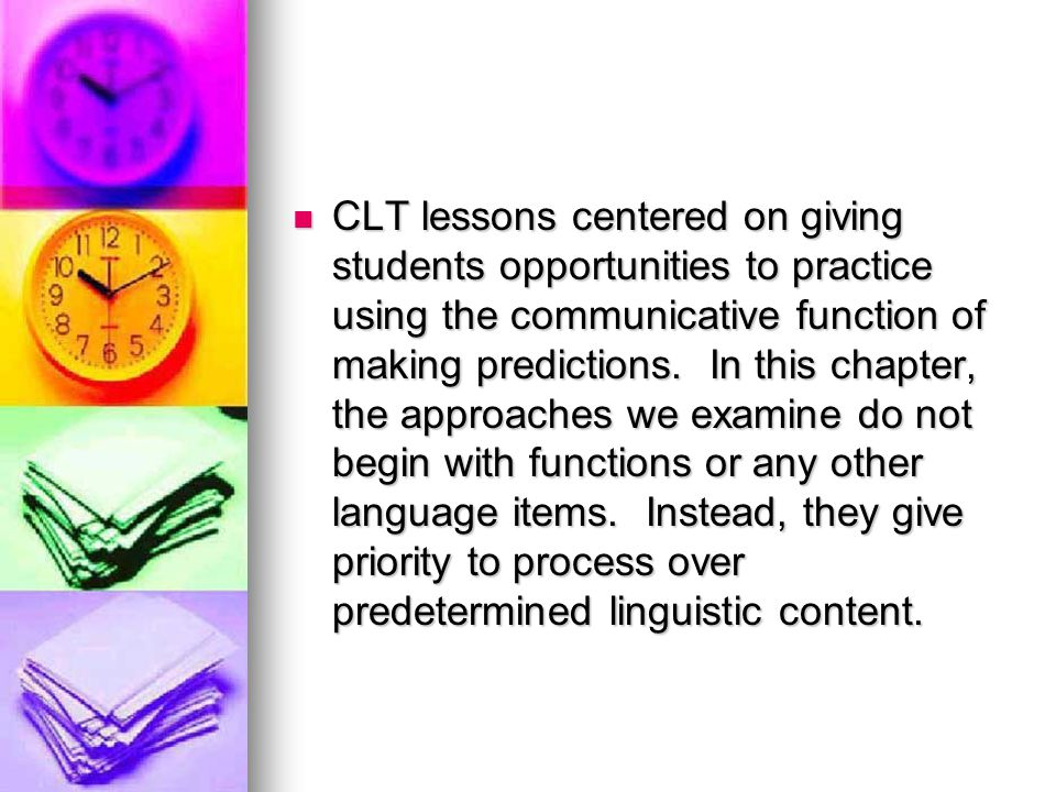 CLT lessons centered on giving students opportunities to practice using the communicative function of making predictions.