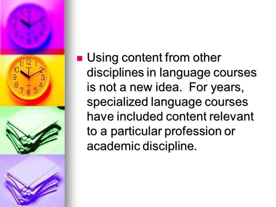 Using content from other disciplines in language courses is not a new idea.