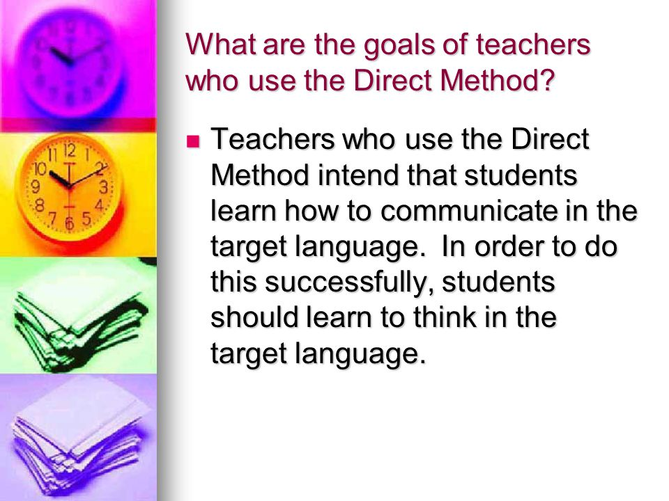 What are the goals of teachers who use the Direct Method