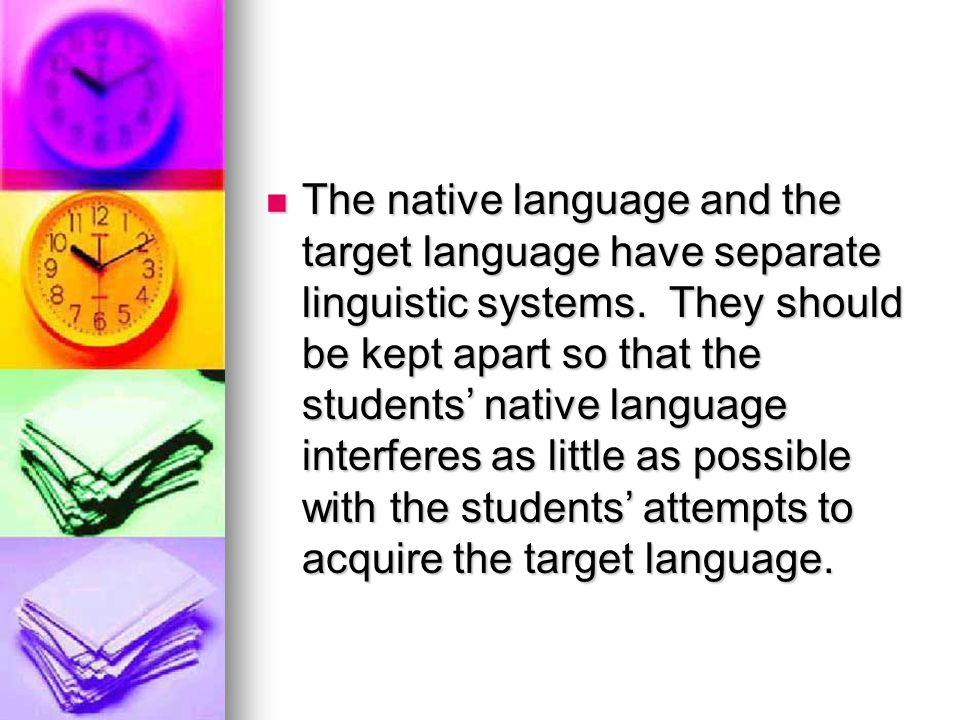 The native language and the target language have separate linguistic systems.